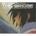 Mobile Suit Gundam ~ SEED DESTINY BEST [THE BRIDGE] Across the Songs